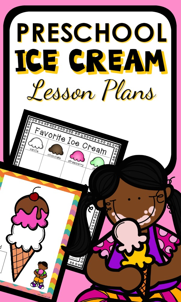 Preschool Ice Cream Theme Lesson Plans with Literacy, Math and Science activities for preschoolers