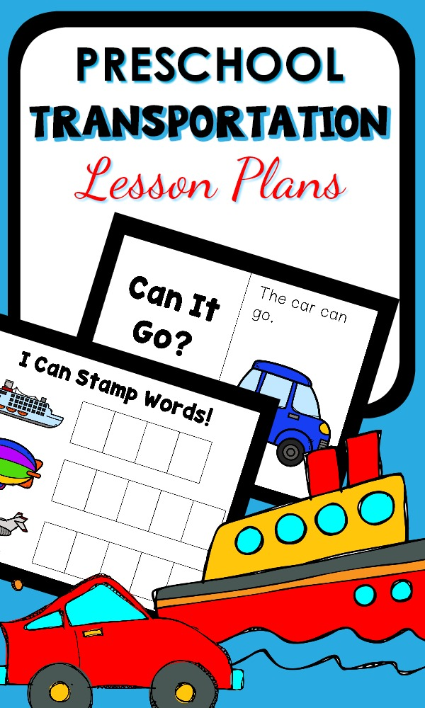 Preschool Transportation Theme Activities-Printable Lesson Plans with a week full of learning and play inspired by cars, trucks, planes, trains, and more #preschool #lessonplans