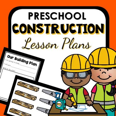 Preschool Construction Theme Lesson Plans
